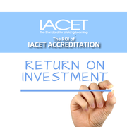 The Return-on-investment (ROI) of Accreditation – IACET Providers Speak Out! Image